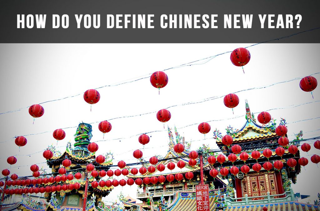 How Do You Define Chinese New Year?